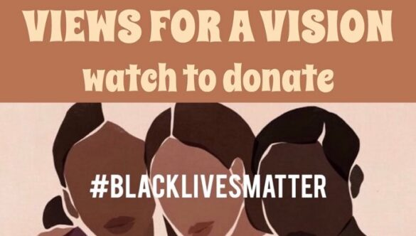 Views for a vision, watch to donate #blacklivesmatter
